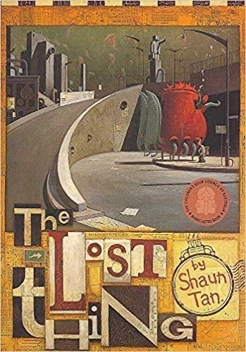 "In English we have been reading ""The Lost Thing"" by Shaun Tan."