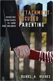 Attachment Focused Parenting