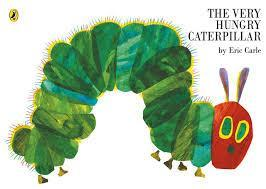 The Very Hungy Caterpillar - Eric Carle
