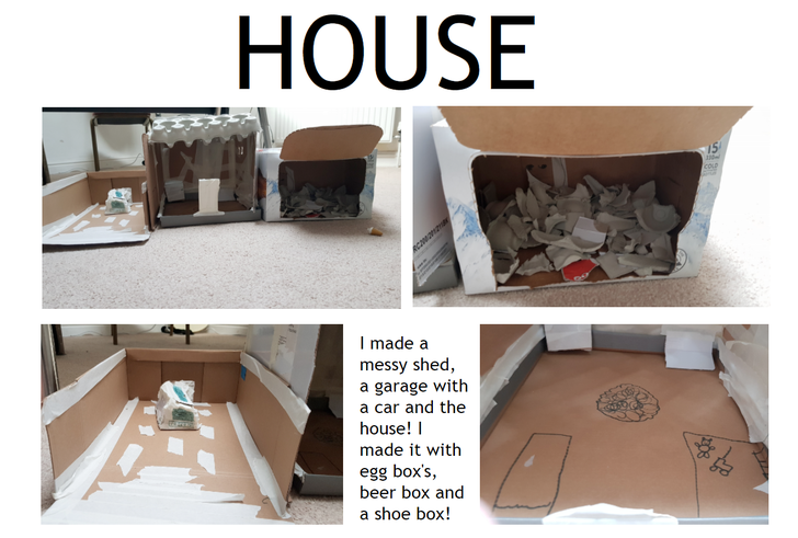 Eloise has made a house, a shed and a garage! Wow!