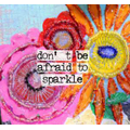 Day #73 Don't be afraid to SPARKLE!