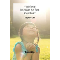 Day #69 We love because God first loved us.