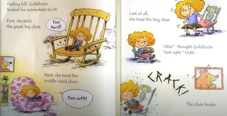 Whose chair has Goldilocks broken? How do you think he will feel?