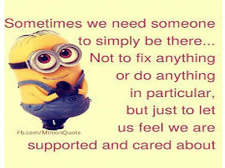 Be a good friend..........