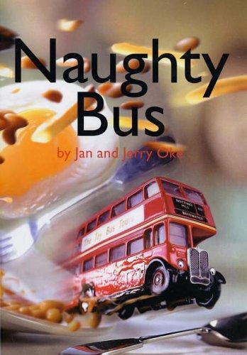 Naughty Bus by Jan and Jerry Oke