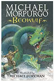 We will be studying Beowulf by Michael Morpurgo