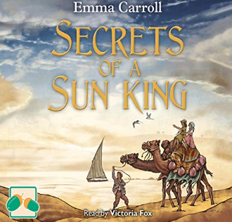 Our focus in Writing - Secrets of a Sun King by Emma Carroll