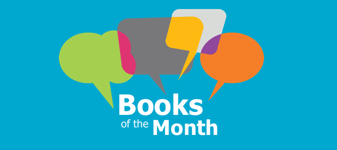 Each month we will have a theme for our books of the month!