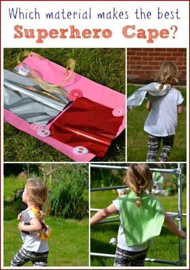 Test out different materials for a superhero cape.