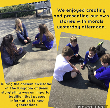 "6AE - telling ""stories with morals"" like the ancient civilisation of The Kingdom of Benin"
