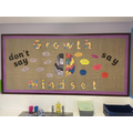 This is our growth mindset display. As learners we all need to have positivity!