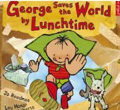 George is determined to save the world by lunchtime, but he s not quite sure how.