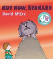 Not Now Bernard - David McKee