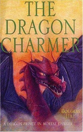 The Dragon Charmer by Douglas Hill