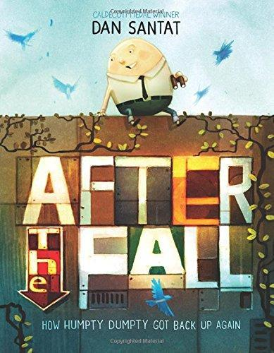After the fall (How Humpty got back together again) by Dan Santat