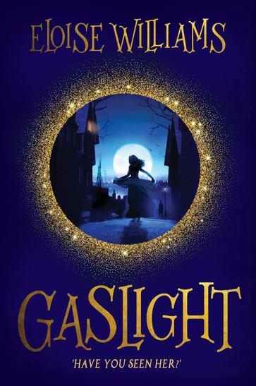 Gaslight by Eloise Williams.