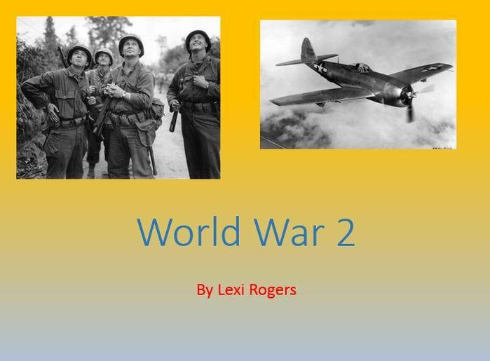 Y5-Lexi for hard work on a presentation about WWII