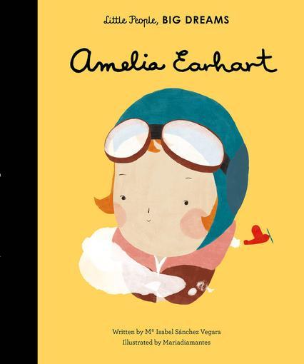 Amelia Earhart - Little People Big Dreams