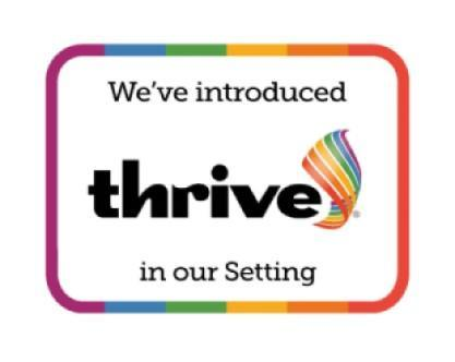Logo - We've introduced Thrive in our setting