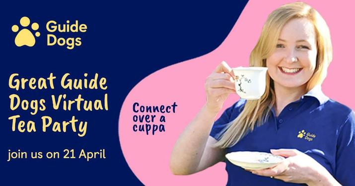 Guide Dogs Charity - Virtual Tea Party
