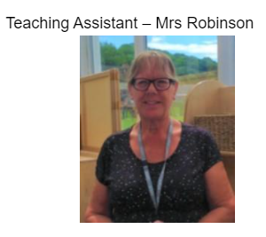 Teaching Assistant- Mrs Robinson