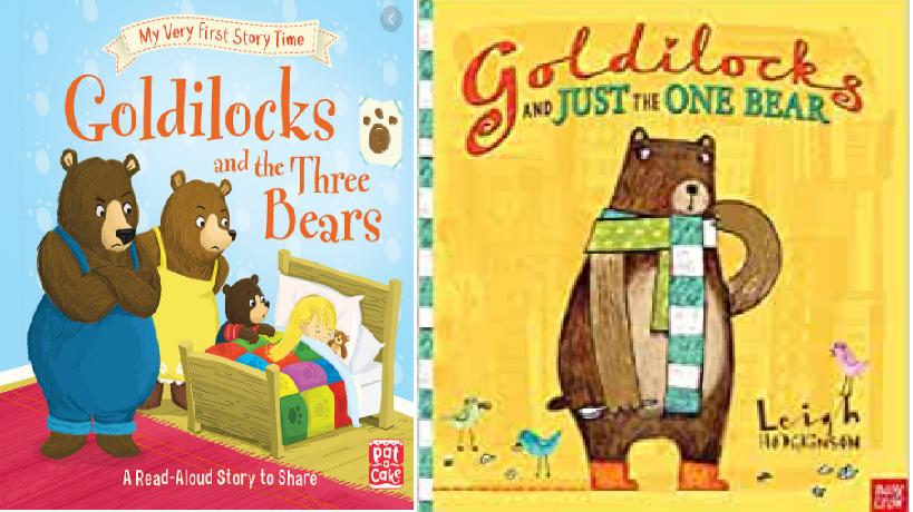 Goldilocks and the Three Bears and Goldilocks and Just the One Bear