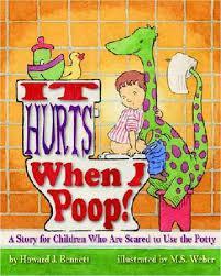 It Hurts When I Poop! by Howard J. Bennett