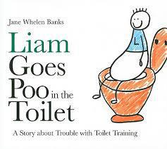 Liam Goes Poo in the Toilet by Jane Whelan