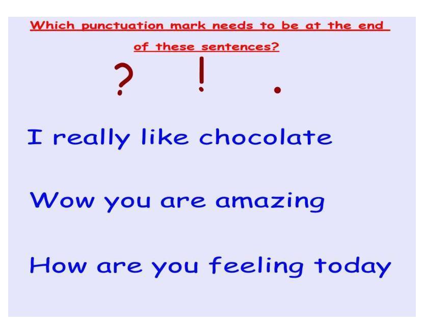 Punctuation practise ? ! .