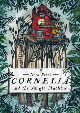 Autumn 1 - Cornelia and the Jungle Machine by Nora Brech
