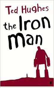 Spring 1 - The Iron Man by Ted Hughes