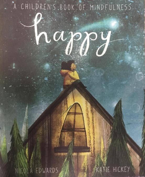 A Children's Book of Mindefulness 'Happy' by Nicola Edwards and Katie Hickey