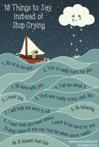 "10 things to say instead of ""stop crying."""