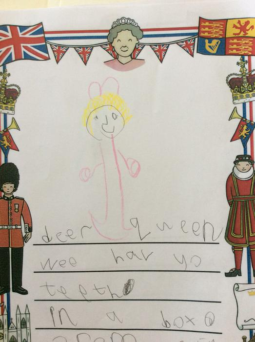 We wrote letters to the Queen..