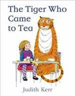 The Tiger Who Came to Tea -Judith Kerr