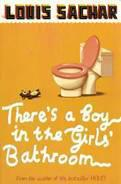 There's a Boy in the Girls' Bathroom -Louis Sachar