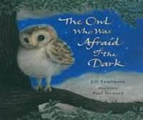 The owl who was afraid of the dark by Jill Tomlins