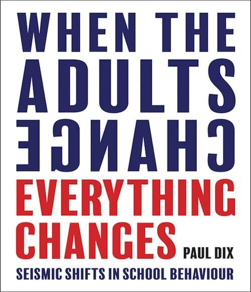 When the Adults Change Everything Changes by Paul Dix 2019