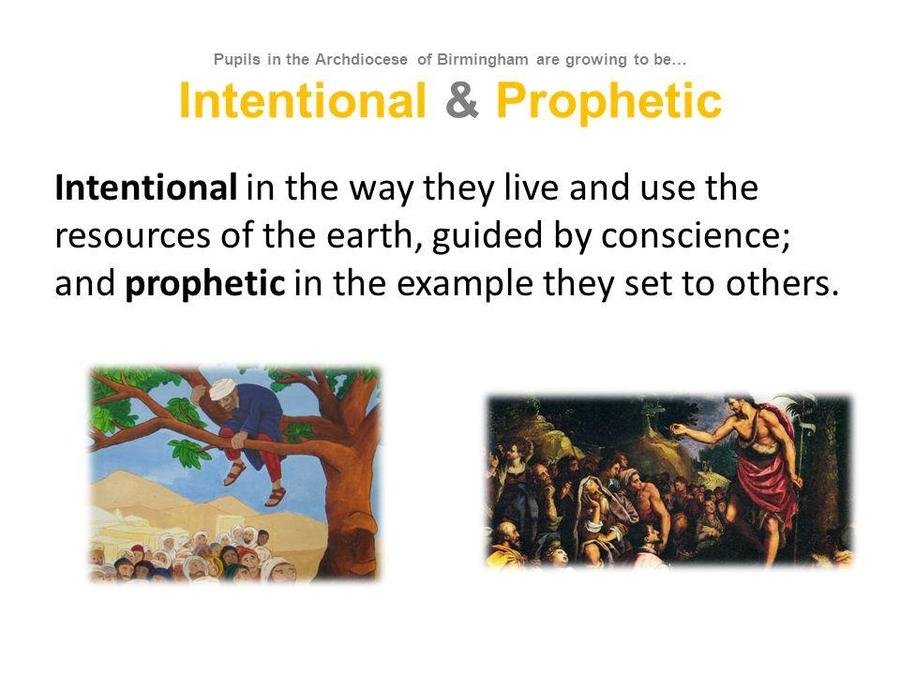 This half-term, we are learning to be Intentional and Prophetic in our faith.