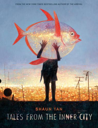 Tales from the Inner City by Shaun Tan - Age: 11+