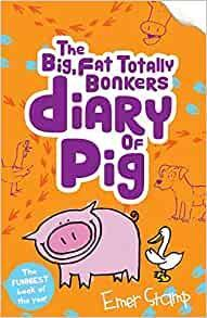 The Big, Fat, Totally Bonkers Diary of a Pig 6+
