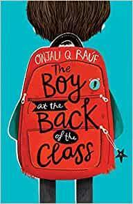 The Boy at the Back of the Class by Onjali Rauf 8+