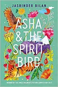 Asha and the Spirit Bird by Jasbinder Bilan 9+
