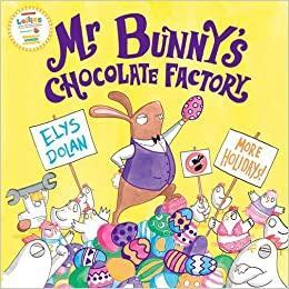 Mr Bunny's Chocolate Factory by Elys Dolan-Age: 3