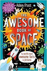 The Awesome Book of Space by Adam Frost  - Age: 7+