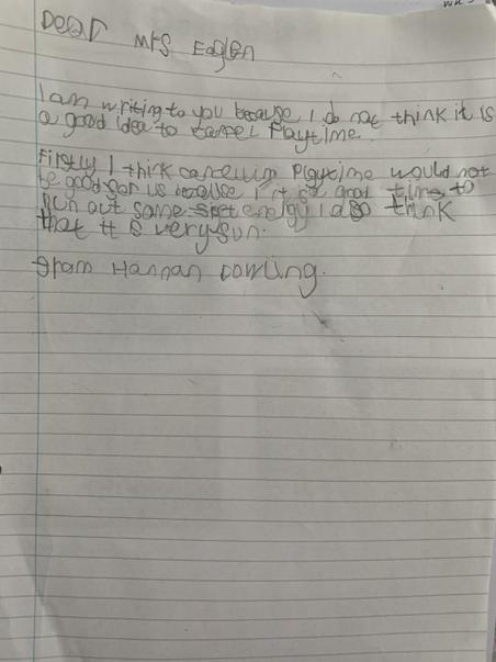 Hannah wrote a letter to ask Mrs Eaglen not to cancel playtime!