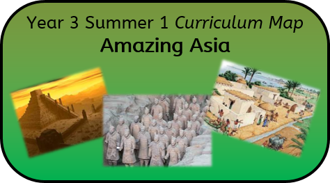 Year 3 Summer 1 Curriculum Map: Amazing Asia