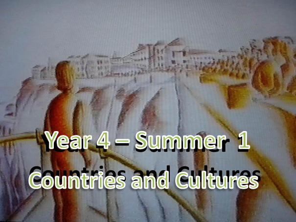 Year 4 - Summer 1 - Countries and Cultures