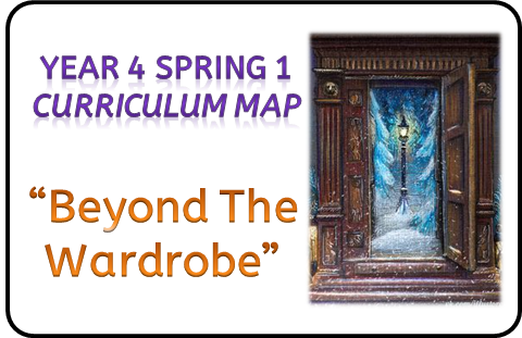"Year 4 Curriculum Map: ""Beyond The Wardrobe"""