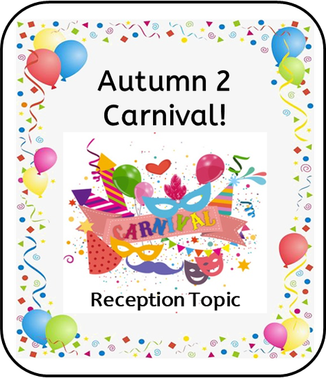 Autumn 2 CArnival ! - Reception Topic